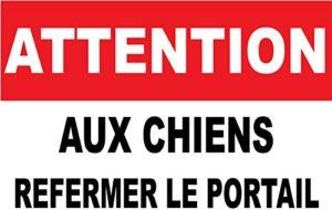 ATTENTION AUX CHIENS REFERMER LE PORTAIL